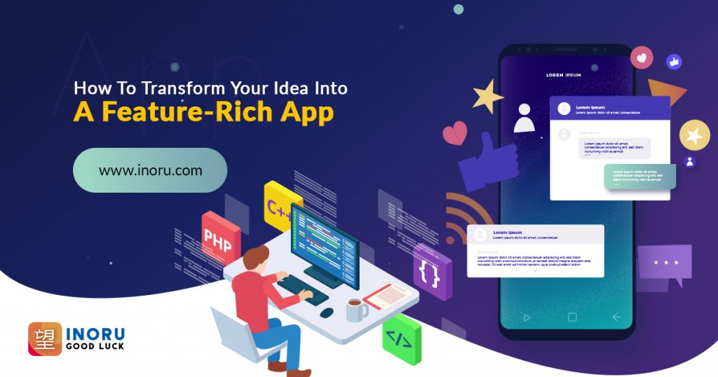How To Transform Your Idea Into A Feature-rich App | Inoru